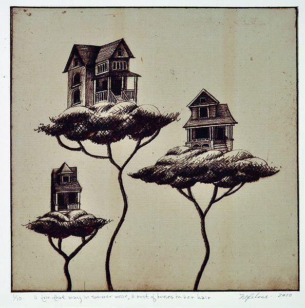 a tree that may in summer wear, a nest of houses in her hair - 2010